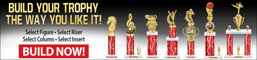 Build Your Trophy Now!
